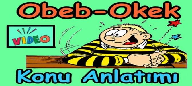 Obeb – Okek konu anlatımı videosu