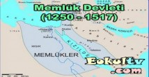 Memlük Devleti (1250 – 1517)
