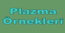 Plazma Örnekleri
