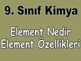Element ve Elementlerin Özellikleri