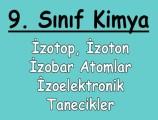 İzotop, İzoton, İzobar Atomlar ve İzoelektronik Tanecikler