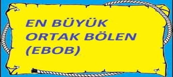 En Büyük Ortak Bölen (Ebob)