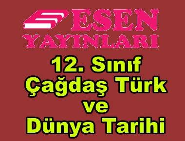 12. sınıf Çağdaş Türk ve Dünya Tarihi konu anlatımlı kitap Esen Yayınları